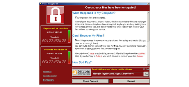 The Wanna Cry ransomware.