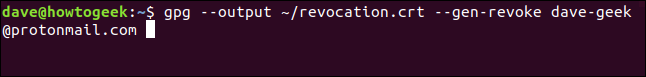 gpg --output ~/revocation.crt --gen-revoke dave-geek@protonmail.com in a terminal window