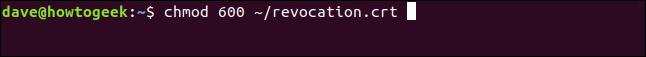 chmod 600 ~/revocation.crt in a terminal window