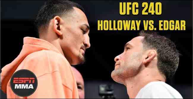How to Stream UFC 240 Holloway vs. Edgar Live Onlne