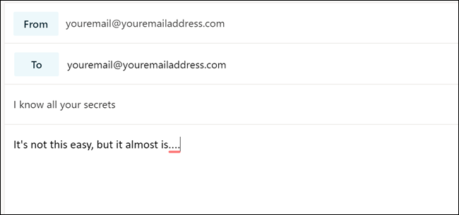 """Email compose dialog with """"youremail@youremailaddress.com"""" in both the """"From:"""" and """"To:"""" fields."""