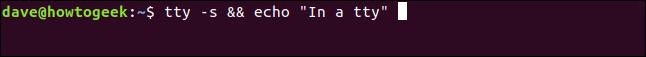 """tty -s && echo """"In a tty"""" in a terminal window"""