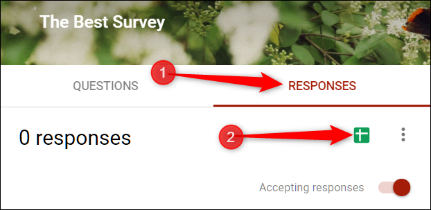 "Click ""Responses,"" and then click the Google Sheets icon."