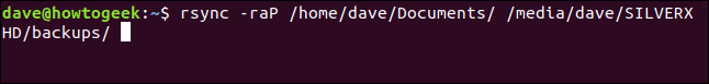 rsync -raP /home/dave/Documents/ /media/dave/SILVERXHD/backups/ in a terminal window