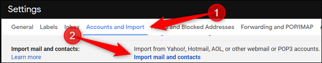 """Click """"Accounts and Import,"""" and then click """"Import mail and contacts."""""""