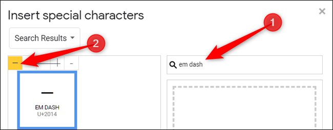 Type em dash into the search bar, and then click on the character to insert it into your document.