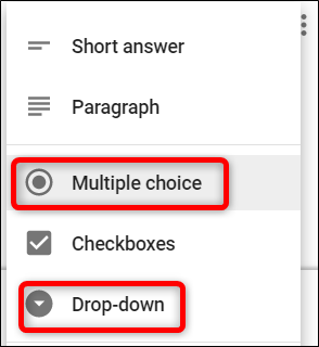 Choose either Multiple Choice or Drop-down questions to utilize Branching Logic.