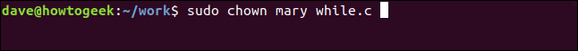sudo chown mary while.c in a terminal window