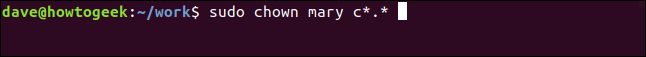sudo chown mary c*.* in a terminal window