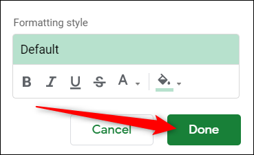 """After you customize the formatting style, click """"Done."""""""