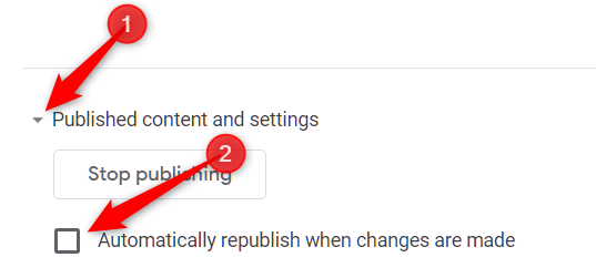 """Click the arrow next to """"Published Content and Settings,"""" and then uncheck the box next to """"Automatically Republish When Changes Are Made."""""""