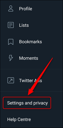 """The Twitter app menu with the """"Settings and privacy"""" option highighted."""