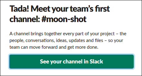 "The ""See your channel in Slack"" button."