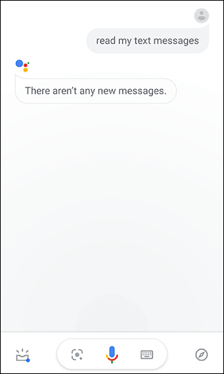 "The Google Assistant on a smartphone responding to the ""Read my text messages command,"" with, ""There aren't any new messages."""