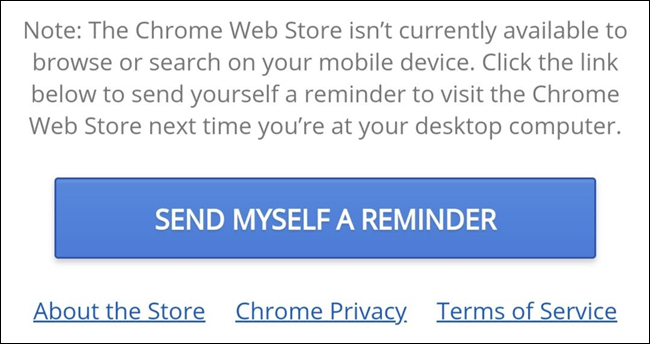 Send yourself a reminder to check out the Chrome web store.