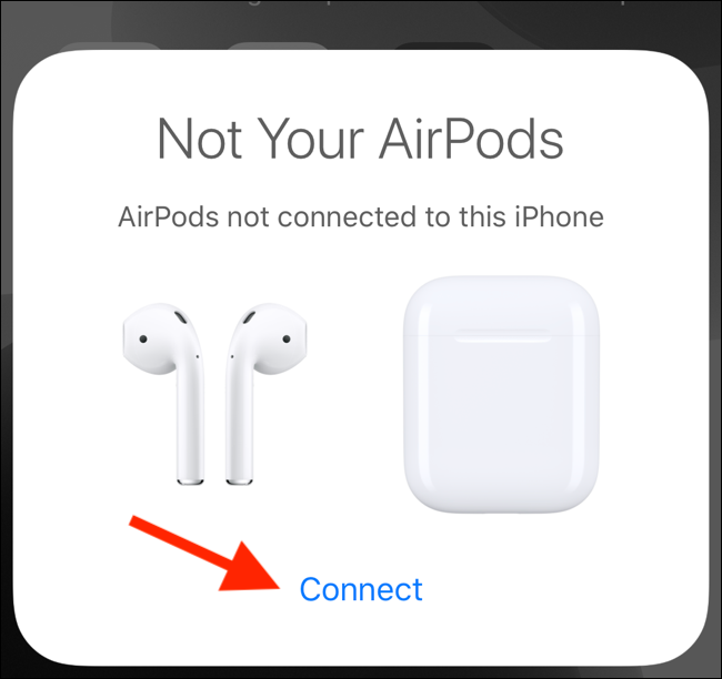 Tap on Connect from the popup to connect the second pair of AirPods
