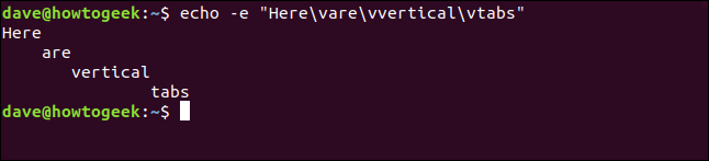 "echo -e ""Here\vare\vvertical\vtabs"" in a terminal window"