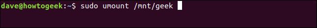 sudo umount /mnt/geek in a terminal window