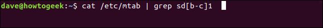 cat /etc/mtab | grep sd[b-c]1 in a terminal window