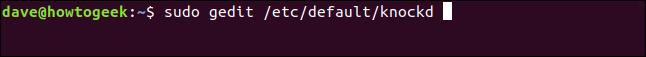 """sudo gedit /etc/default/knockd"" command in a terminal window."
