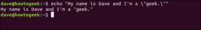 "echo ""My name is Dave and I'm a \""geek.\"""" in a terminal window"