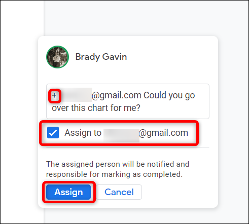"""Type the person's email, with a + or @ in front of it, click the box next to """"Assign to..."""" and click """"Assign."""""""