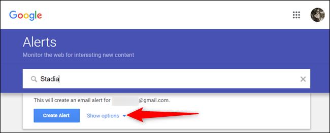 """Click """"Show options"""" if you're creating an alert for the first time."""