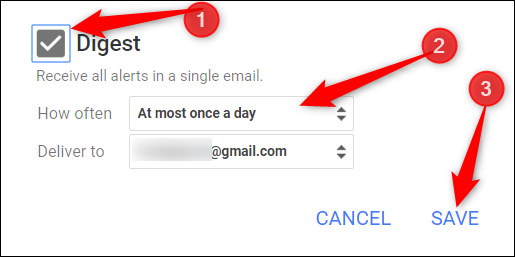 "Want to get all your alerts bundled into one email? Click the checkbox next to ""Digest"" specify how often it gets sent, and then click ""Save."""