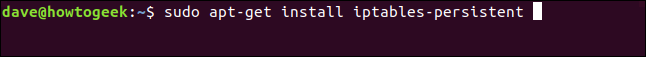 """""""sudo apt-get install iptables-persistent"""" command in a terminal window."""