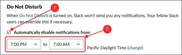 "Select the ""Automatically Disable Notifications From"" checkbox, and then click each dropdown arrow and designate your ""Do Not Disturb"" period."