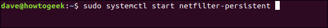 """""""sudo systemctl start netfilter-persistent"""" in a terminal window."""