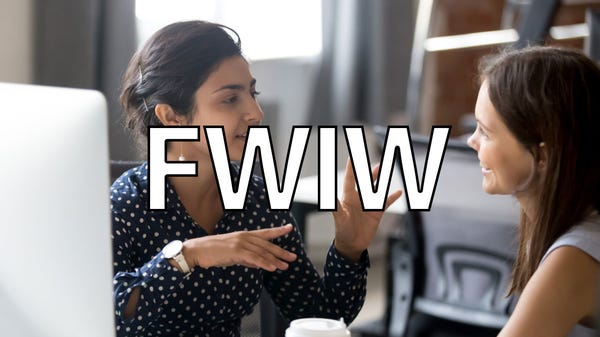 """What Does """"FWIW"""" Mean, and How Do You Use It?"""