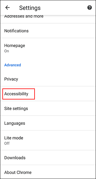 In the Chrome settings, tap Accessibility