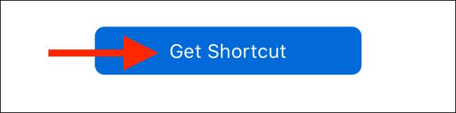 "Tap ""Get Shortcut."""