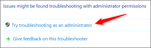 "Click ""Try Troubleshooting as an Administrator."""