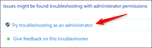"""Click """"Try Troubleshooting as an Administrator."""""""