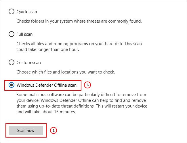 Elija Escaneo sin conexión de Windows Defender, luego haga clic en Escanear ahora