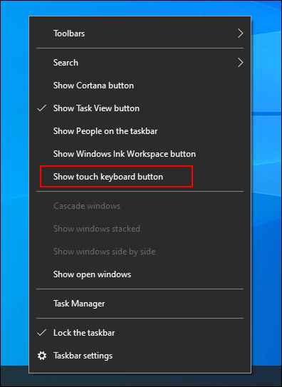 Right-click the taskbar, then click the show touch keyboard button