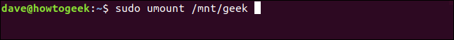 sudo umount /mnt/geek  in a terminal window