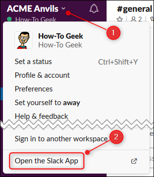 "Click the arrow to open the main menu, and then click ""Open the Slack App."""