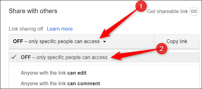 "You can turn off link sharing by clicking the drop-down menu, and then click on ""OFF - only specific people can access."""