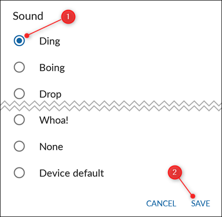 """Choose the notification sound you want, and then tap """"Save."""""""