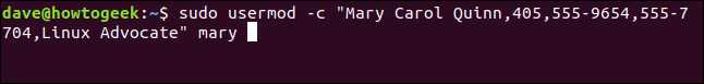 "sudo usermod -c ""Mary Carol Quinn,405,5559654,555-7704,Linux Advocate"" mary in a terminal window"