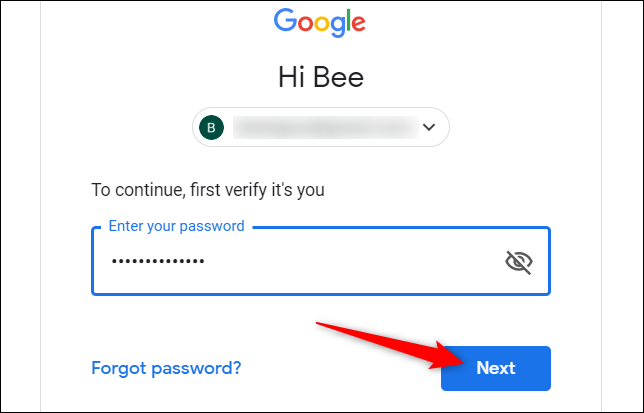 """Type in your password, to verify it's actually you, and then click """"Next."""""""