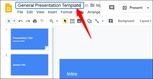 """Rename the file to include """"Template"""" so it's easy to distinguish from completed presentations."""