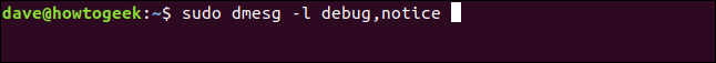 sudo dmesg -l debug,notice in a terminal window