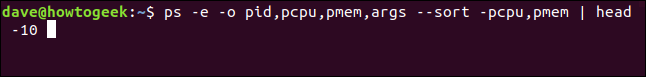 ps -e -o pid,pcpu,pmem,args --sort -pcpu,pmem | head 10 in a terminal window