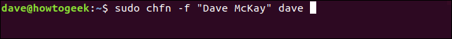 "sudo chfn -f ""Dave McKay"" dave ina terminal window"