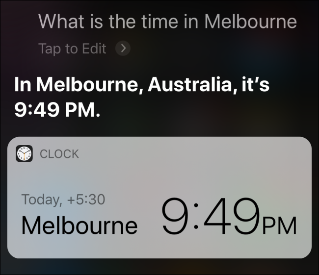 Siri's responding with the time in Melbourne, Austrailia.