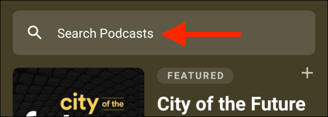 """Tap """"Search Podcasts."""""""
